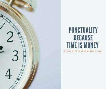 punctuality shows professionalism sellingyourphotosonline.com