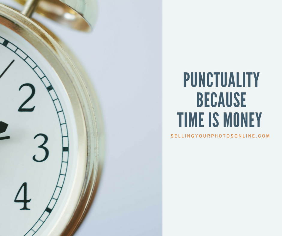 punctuality shows professionalism sellingyourphotosonline.com